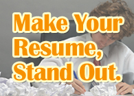 Make Your Resume Stand Out.